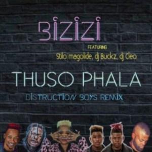 Bizizi - Thuso Phala (Remix) ft. Distruction Boyz, DJ Cleo, Stilo Magolide & DJ Buckz